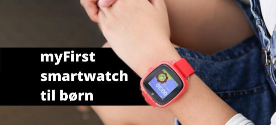 myFirst: Banebrydende smartwatch til børn